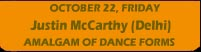 Justin McCarthy - Delhi - Amalgam of Dance Forms - October 22